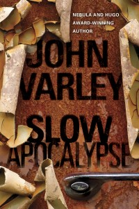 Slow Aapocalypse by John Varley