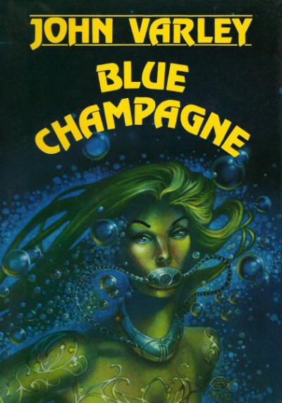 Blue Champagne by John Varley