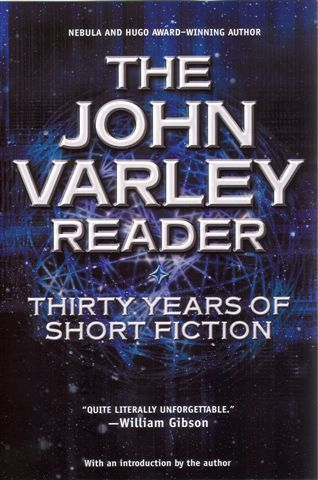 The John Varley Reader by John Varley