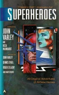 Superheroes edited by John Varley and Ricia Mainhardt